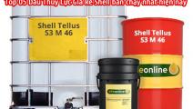 Top 05 Dầu Thủy Lực Giá Rẻ Shell bán chạy nhất hiện nay