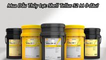 Mua Dầu Thủy Lực Shell Tellus S2 M ở đâu?