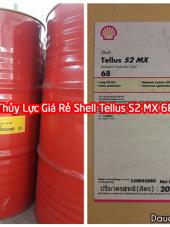 Mua Dầu Thủy Lực Giá Rẻ Shell Tellus S2 MX 68 ở đâu?