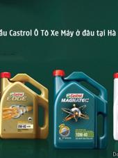 Mua Dầu Castrol Ô Tô Xe Máy ở đâu tại Hà Nội?