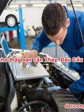 7 dấu hiệu cho thấy bạn cần thay dầu cầu ô tô ngay