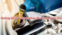 Hướng dẫn 5 bước tự thay dầu cầu ô tô tại nhà