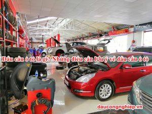 Dầu cầu ô tô là gì? Những điều cầu lưu ý về dầu cầu ô tô