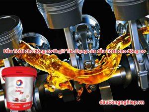 Dầu total cho động cơ là gì? Tác dụng của dầu Total cho động cơ
